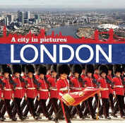 London: A City in Pictures