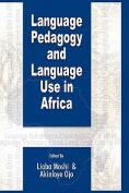 Language Pedagogy and Language Use in Africa