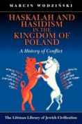 Haskalah and Hasidism in the Kingdom of Poland