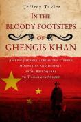 In the Bloody Footsteps of Ghengis Khan