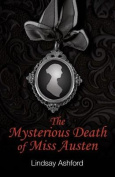 The Mysterious Death of Miss Austen. by Lindsay Ashford