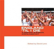 England 'til I Die