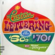 Custom Lettering of the '60s & '70s