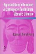 Representations of Femininity in Contemporary South Korean Women's Literature