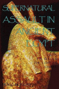 Supernatural Assault in Ancient Egypt [Large Print]