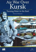 Air Wars Over Kursk