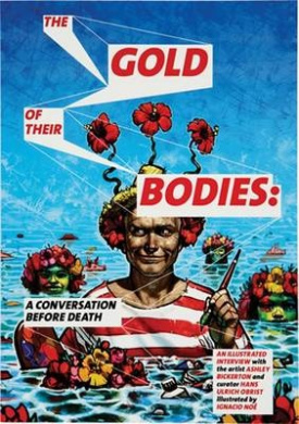 Ashley Bickerton: The Gold of Their Bodies: A Conversation Before Death