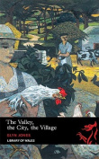 The Valley, The City, The Village
