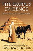 The Exodus Evidence in Pictures - the Bible's Exodus