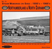 Steam Memories on Shed 1950's-1960's Northumberland & North Durham
