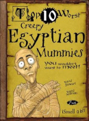 Top 10 Worst Creepy Egyptian Mummies You Wouldn't Want to Meet!. Illustrated by David Antram