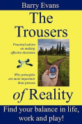The Trousers of Reality - How to Find Balance and Satisfaction in Life, Work and Play