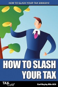 How to Slash Your Tax 2009/2010