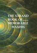 The Strand Book of... Memorable Maxims