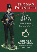 Thomas Plunkett of the 95th Rifles
