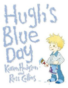 Hugh's Blue Day