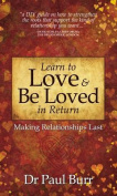 Learn to Love and Be Loved in Return
