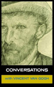 Conversations with Van Gogh