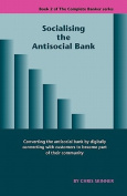 Socialising the Antisocial Bank