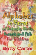 An Alphabet in Verse of Animals, Birds, Insects and Fish for Children