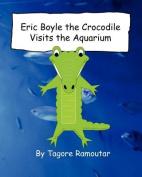 Eric Boyle the Crocodile Visits the Aquarium
