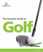 The Greatest Guide to Golf