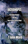 """""""Jackanapes"""" - The Artful Dodger and the Hero of the Forlorn Hope"""