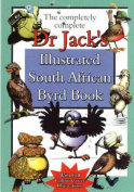 The Completely Complete Dr Jack's Illustrated South African Byrd Book