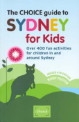 The Choice Guide to Sydney for Kids