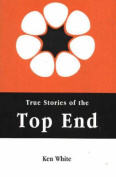 True Stories of the Top End