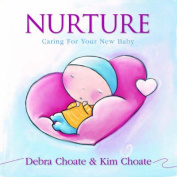 Nurture: Caring for Your Baby