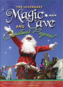 The Legendary Magic Cave and Christmas Pageant