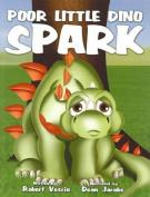Poor Little Dino Spark