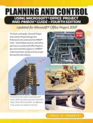 Planning and Control Using Microsoft Office Project and PMBOK