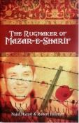 The Rugmaker of Mazar-e-Sharif