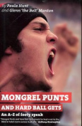 Mongrel Punts and Hard Ball Gets