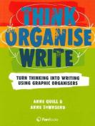 Think Organise Write Turn Thinking into Writing Using Graphic Organisers