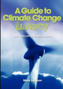 A Guide to Climate Change Lunacy
