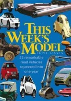 This Week's Model: 52 Remarkable Road Vehicles Squeezed into One Year