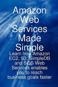 Amazon Web Services Made Simple