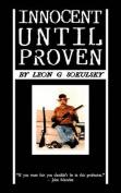 Innocent Until Proven