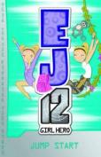 EJ12 Girl Hero: #2 Jump Start