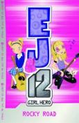 EJ12 Girl Hero: #4 Rocky Road