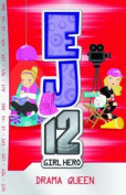 Drama Queen (EJ12: Girl Hero)