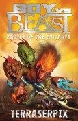 Boy vs Beast Battle of the Mutants #9