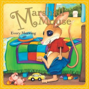 Marshall Mouse Every Morning [Board book]