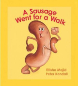 A Sausage Went For A Walk