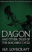 Dagon and Other Tales of the Macabre Cycle