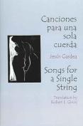 Canciones Para Una Sola Cuerda / Songs for a Single String [Spanish]