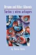 Dreams And Other Ailments/Suenos y Ostros Achaques